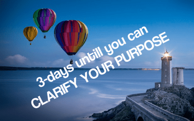 Only 3 Days To Go To Clarify Your Purpose