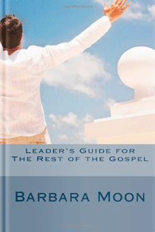 The Rest Of The Gospel, Leader's Guide