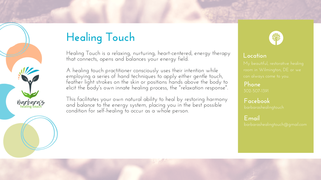 "Healing Touch is a relaxing, nurturing, heart-centered, energy therapy that connects, opens and balances your energy field. A healing touch practitioner consciously uses their intention while employing a series of hand techniques to apply either gentle touch, feather light strokes on the skin or positions hands above the body to elicit the body's own innate healing process, the ""relaxation response"". This facilitates your own natural ability to heal by restoring harmony and balance to the energy system, placing you in the best possible condition for self-healing to occur as a whole person."