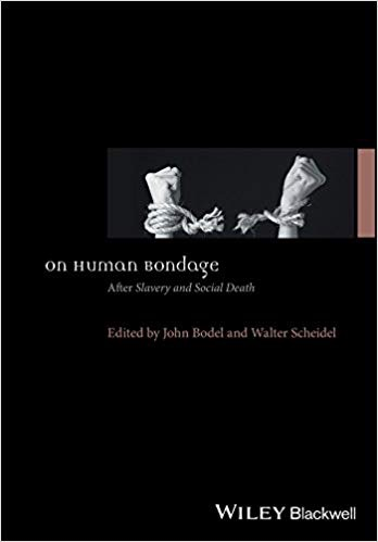 On Human Bondage: After Slavery and Social Death