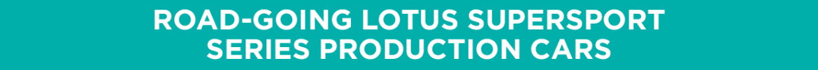 Road-Going Lotus Supersport Series Production Cars Section Banner