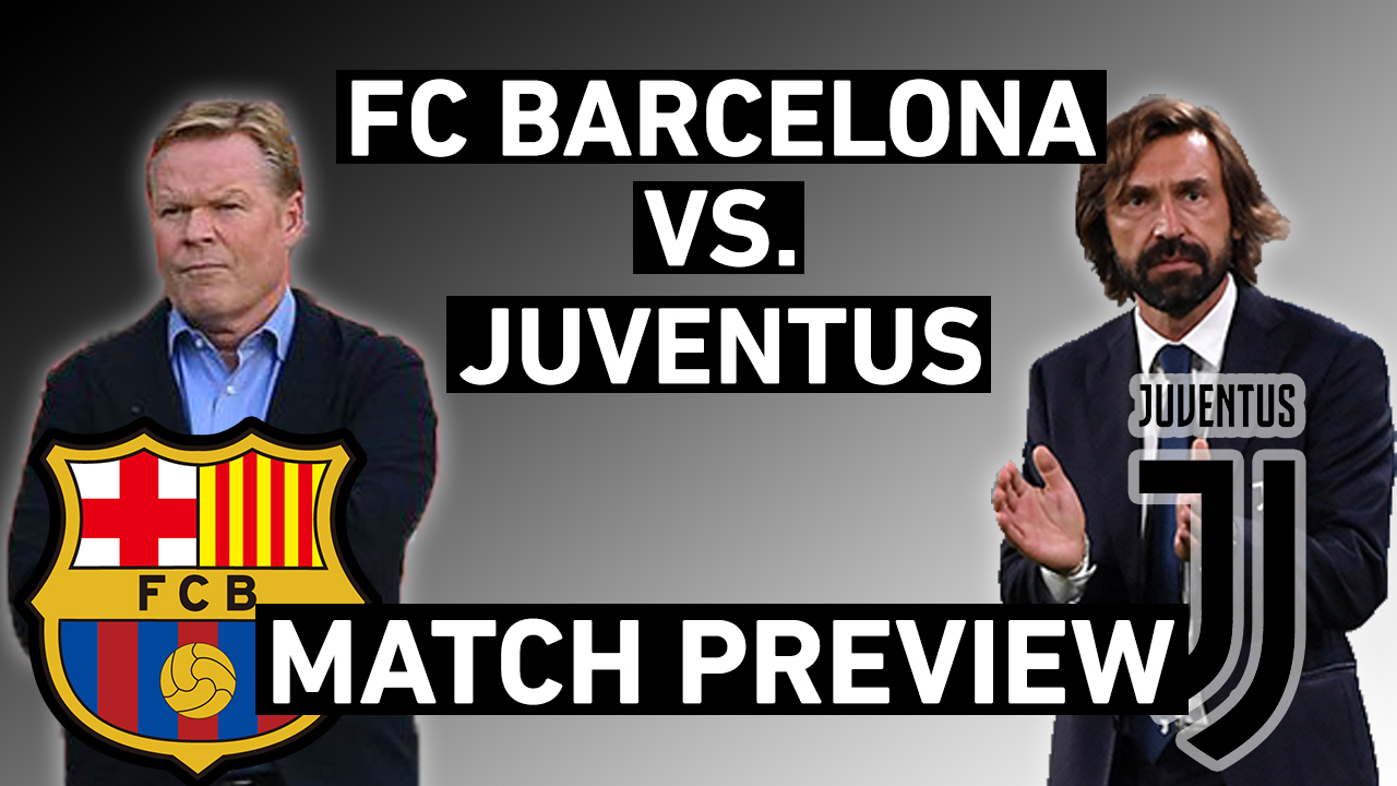 Barcelona Vs Juventus Champions League Preview Questions For Koeman And Pirlo S Tactics Barcablog