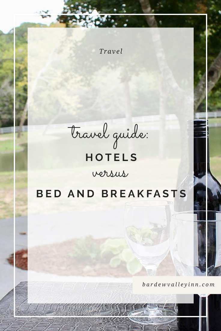 Hotels vs Bed and Breakfasts