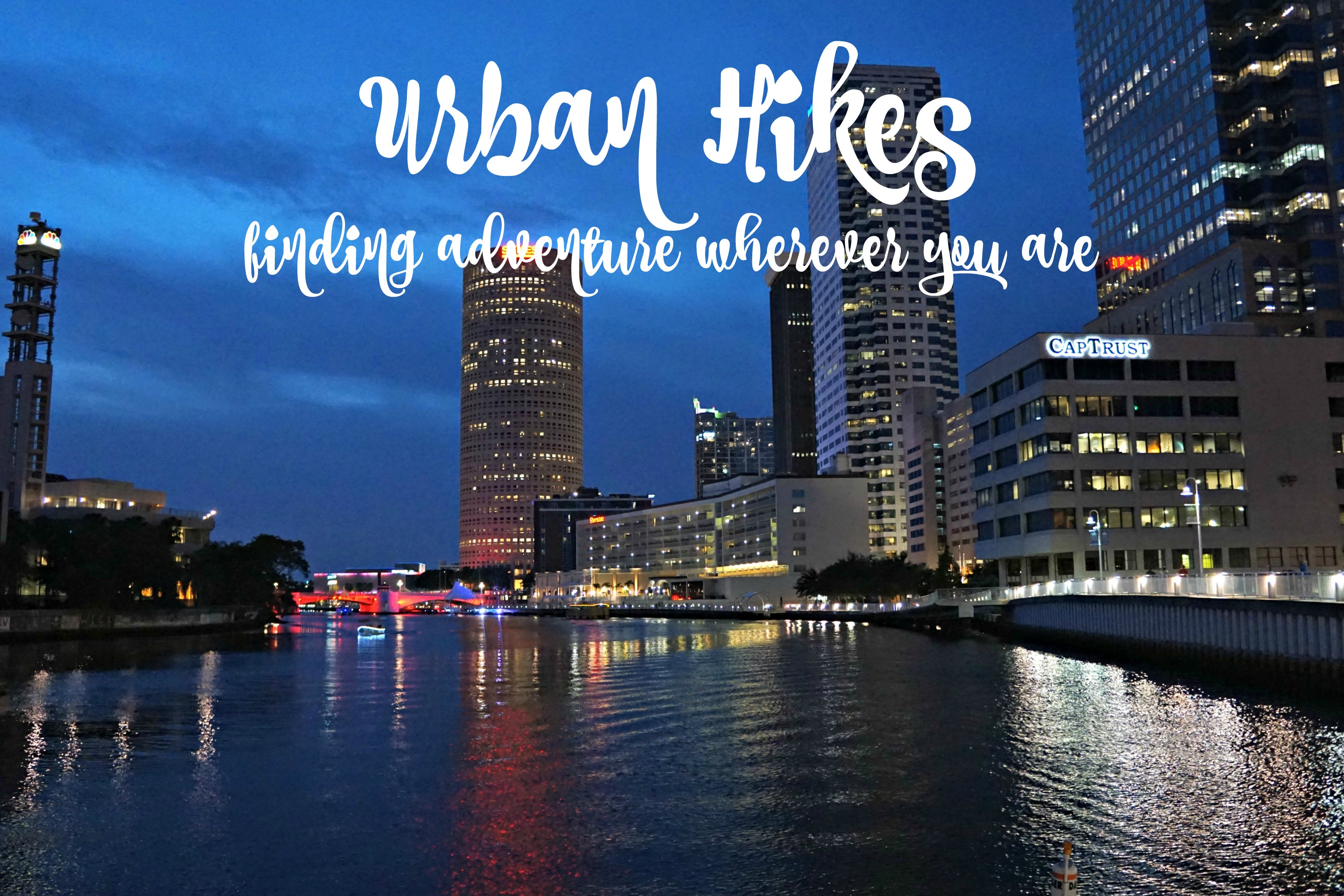 Urban Hikes & The Art of Finding Adventure Wherever You Are