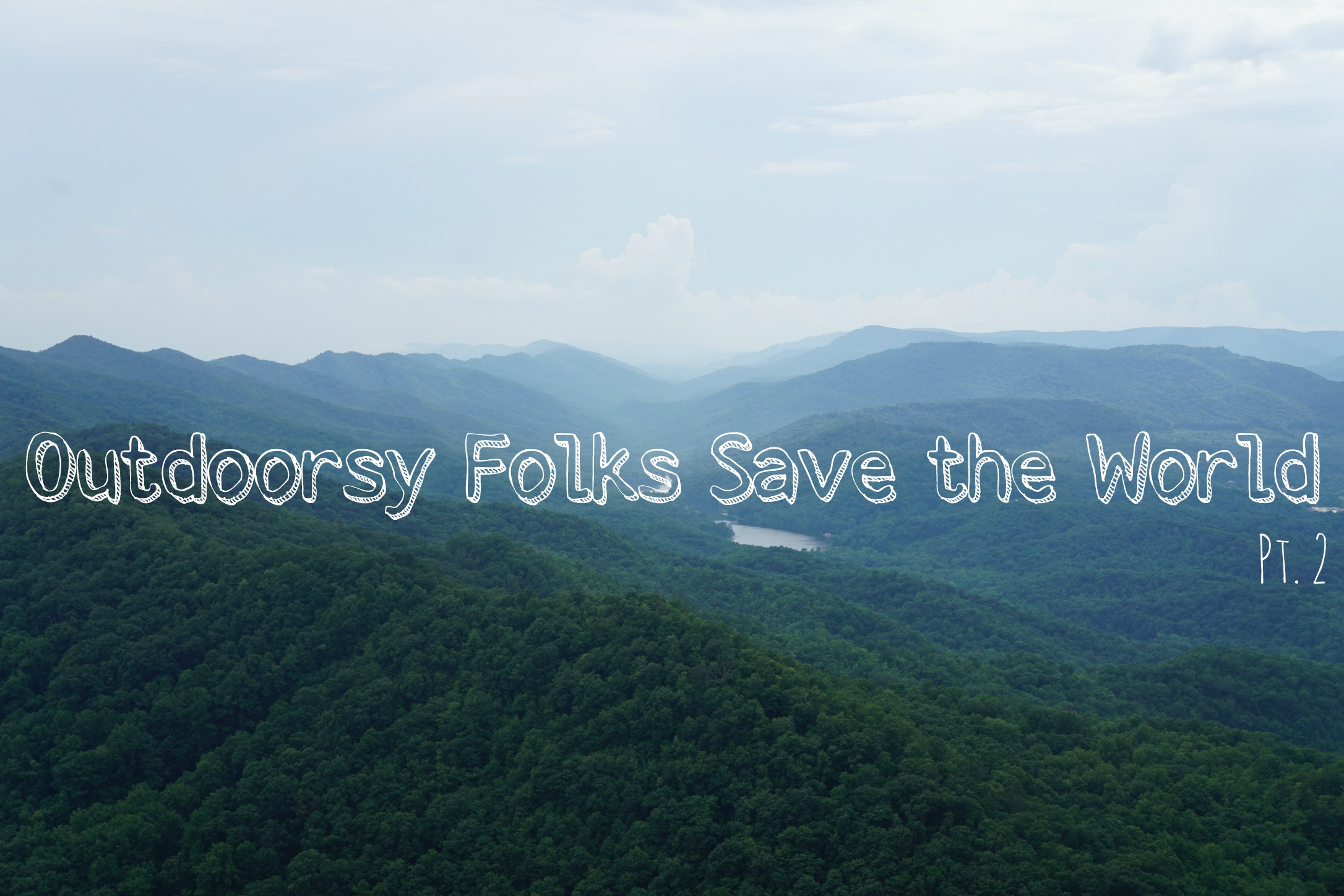 Outdoorsy Folks Save the World Pt. 2: The Fight to Save Public Lands