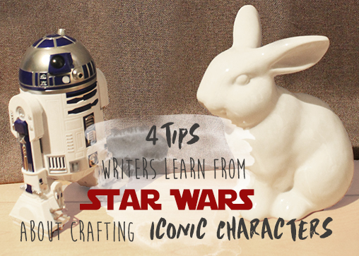 4 Tips Writers Learn from Star Wars about Crafting Iconic Characters
