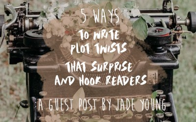 5 Ways to Write Plot Twists that Surprise and Hook Readers: A Guest Post by Jade Young