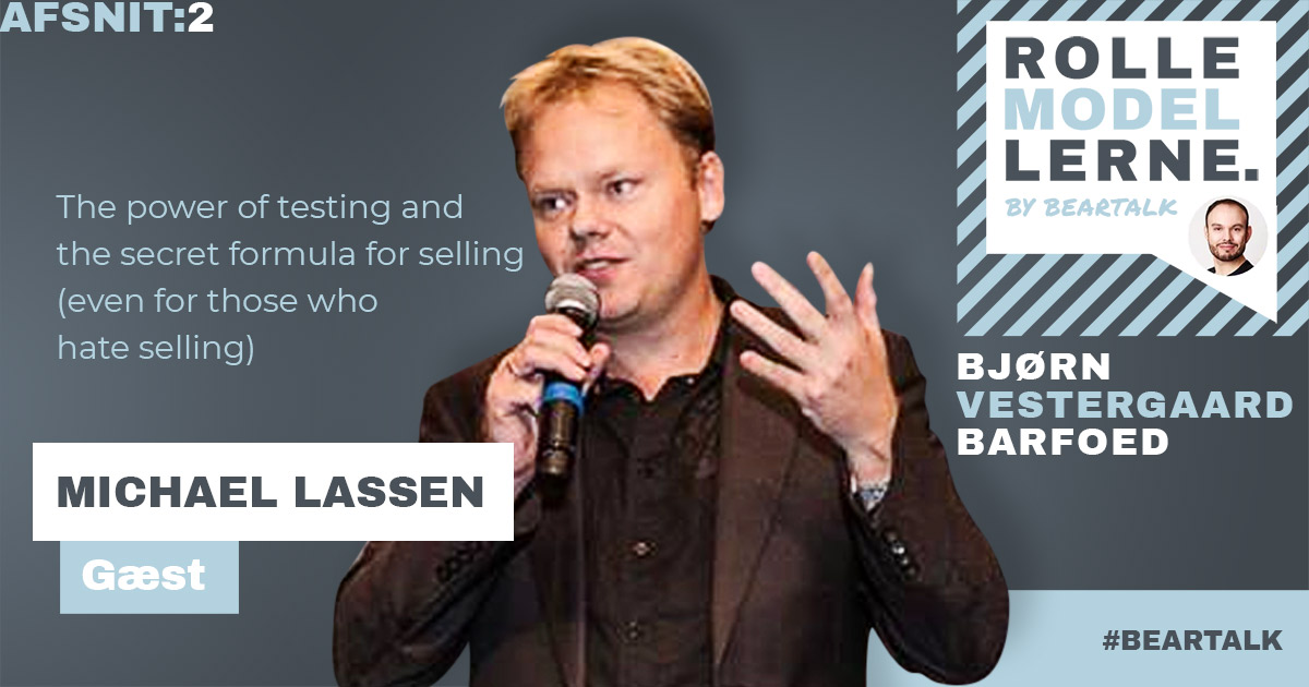 #2 Michael Lassen – The power of testing and the secret formula for selling (even for those who hate selling)