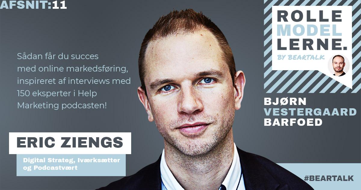 #11 Eric Ziengs – Sådan får du succes med online markedsføring, inspireret af interviews med 150 eksperter!