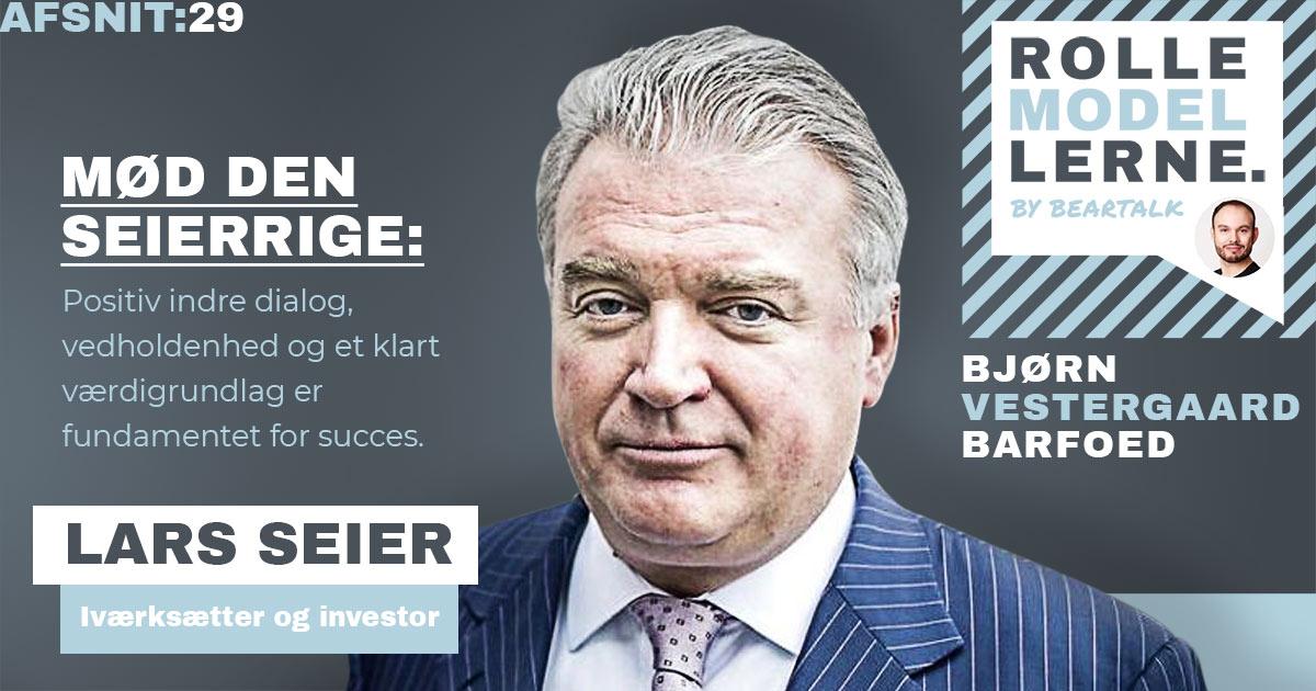 #29 Lars Seier – Positiv indre dialog, vedholdenhed og et klart værdigrundlag er fundamentet for succes.