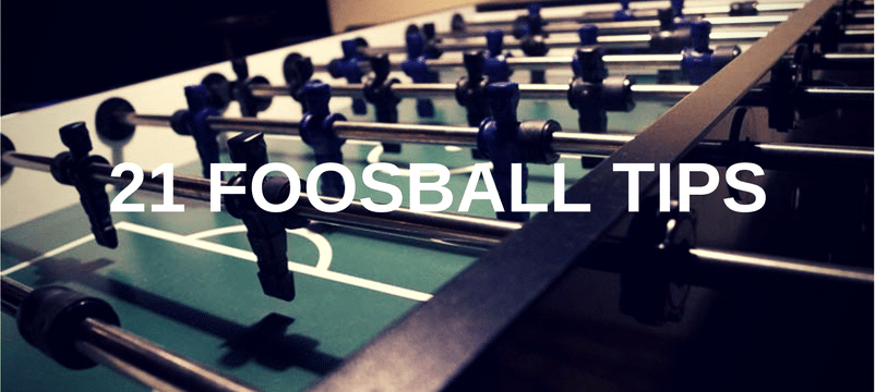 21 Foosball Tips & Techniques to Improve Your Game