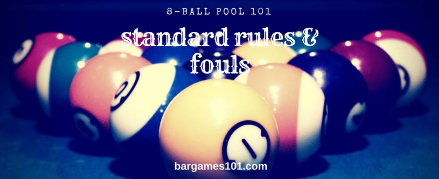 Eight Ball 101: An Overview of Standard 8-Ball Pool Rules and Fouls