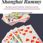 How To Play Shanghai Rummy Rules And Game Instructions