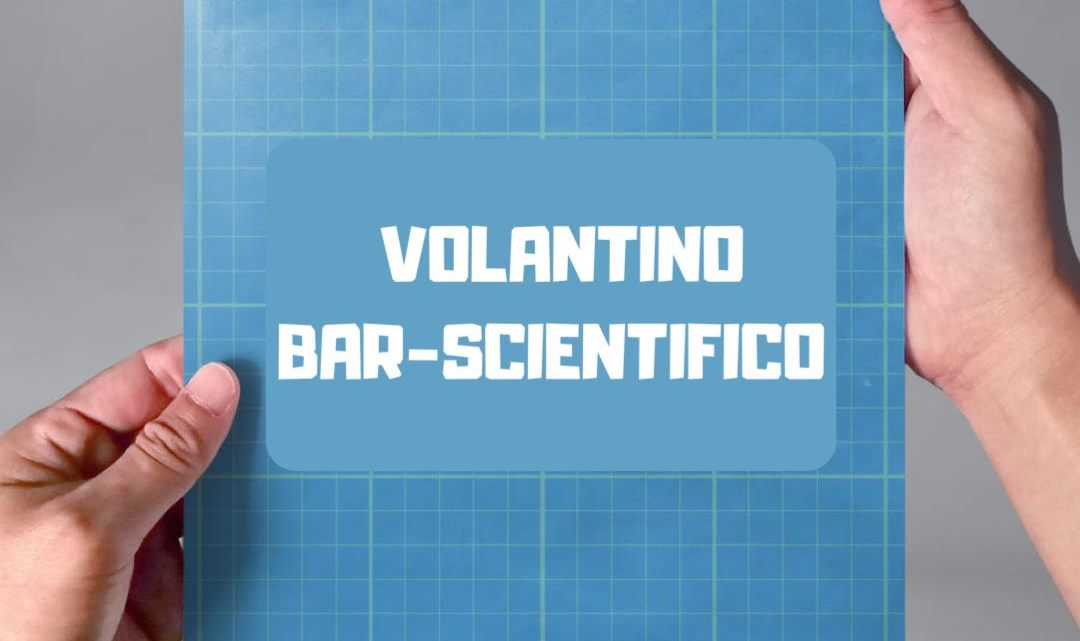 "NASCE ""VOLANTINO BAR-SCIENTIFICO"", ED È GRATIS"