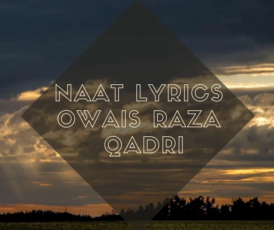Naat lyrics Owais Raza Qadri « Barkate Raza All Naat Sharif
