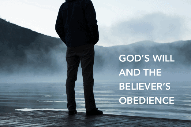 GODS-WILL-AND-THE-BELIEVERS-OBEDIENCE