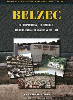 Belzec in Propaganda, Testimonies, Archeological Research, and History