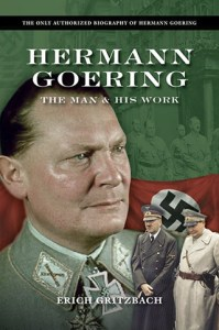 Hermann Goering: The Man and His Work