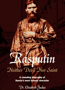 Rasputin: Neither Devil Nor Saint