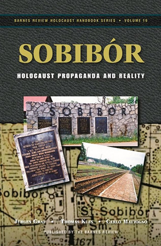 Sobibór: Holocaust Propaganda and Reality