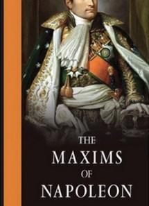 The Maxims of Napoleon
