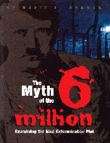 The Myth of the Six Million: An Examination of the Nazi Extermination Plot