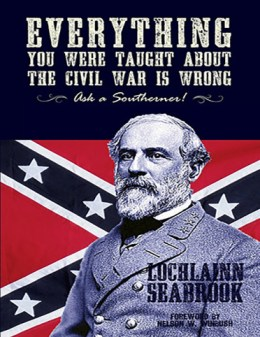 Everything You Were Taught About the Civil War is Wrong, Ask a Southerner!