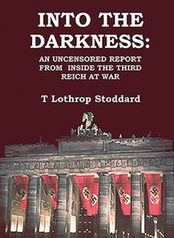 Into the Darkness: An Uncensored Report from Inside the Third Reich at War