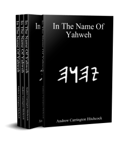 Andrew Carrington Hitchcock: In The Name Of Yahweh – Part 2 (1500 B.C. – 1200 B.C. – The Law – Part 1)