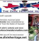 TBR Radio: The Dixie Heritage Hour, January 19, 2018 – interview w/ John Schneider