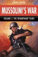 Mussolini's War Vol 1