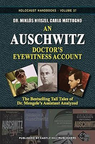An Auschwitz Doctor's Eyewitness Account: The Bestselling Tall Tales of Dr. Mengele's Assistant Analyzed