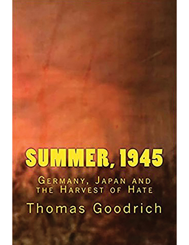Summer, 1945: Germany, Japan & the Harvest of Hate