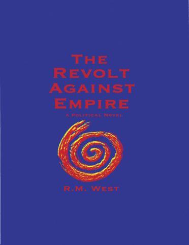 Revolt Against Empire, RM West