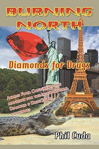 Burning North Diamonds for Drugs