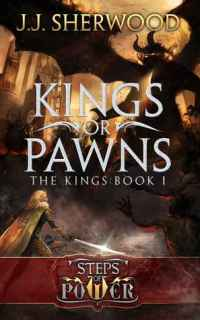 Kings or Pawns by J. J. Sherwood