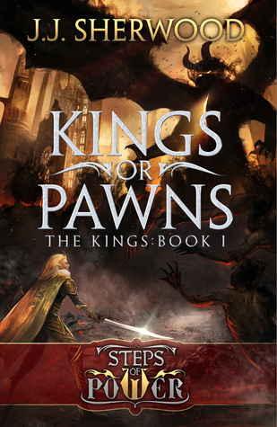 Kings or Pawns by J. J. Sherwood