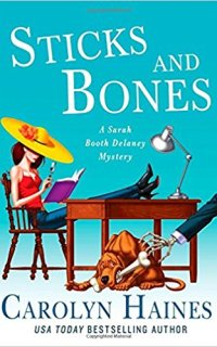Sticks and Bones by Carolyn Haines