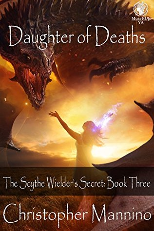 Daughter of Deaths by Christopher Mannino
