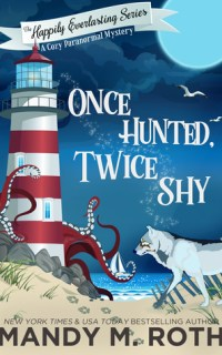 Once Haunted, Twice Shy by Mandy M. Roth