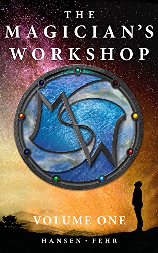 The Magician's Workshop Volume 1 by Christopher Hansen and JR Fehr
