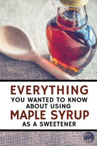 everything you wanted to know about using maple syrup as a sweetener, eat maple syrup, barrel aged creations, maple syrup facts
