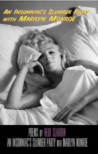 Cover of 'An Insomniac's Slumber Party with Marilyn Monroe' by Heidi Seaborn. A black and white image of Marilyn Monroe laying in bed with a somber look on her face.