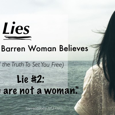 4 Lies The Barren Woman Believes–Part 2