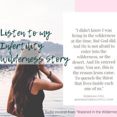 Listen to my Audio Infertility Wilderness Story