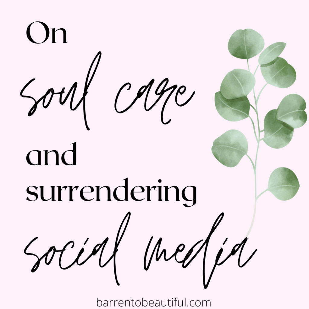 on summer soul care and surrendering social media