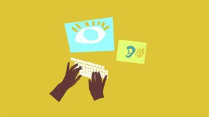 Illustration of a set of hands on a keyboard with an eye and an ear acting as outputs.