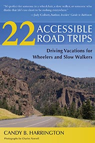 Cover of 22 Accessible Road Trips: Driving Vacations for Wheelers and Slow Walkers