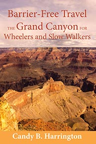 Cover of Barrier-Free Travel: The Grand Canyon for Wheelers and Slow Walkers