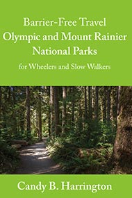 Cover of Barrier-Free Travel: Olympic and Mount Rainier National Parks for Wheelers and Slow Walkers